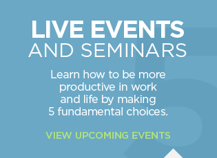 Live Training and Events - Learn how to transform your life by making 5 fundamental choices